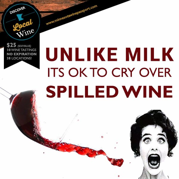 Don T Cry Over Spilt Milk Quotes: 25 Best Images About Wine Quotes & Wine Sayings On