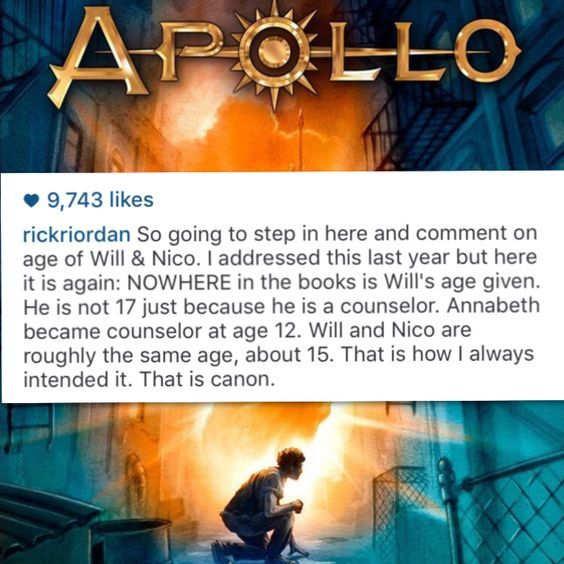 Rick Riordan posted this on Instagram addressing the idea of Will Solace and Nico di Angelo's ages. Thank you Rick for talking about this idea.:
