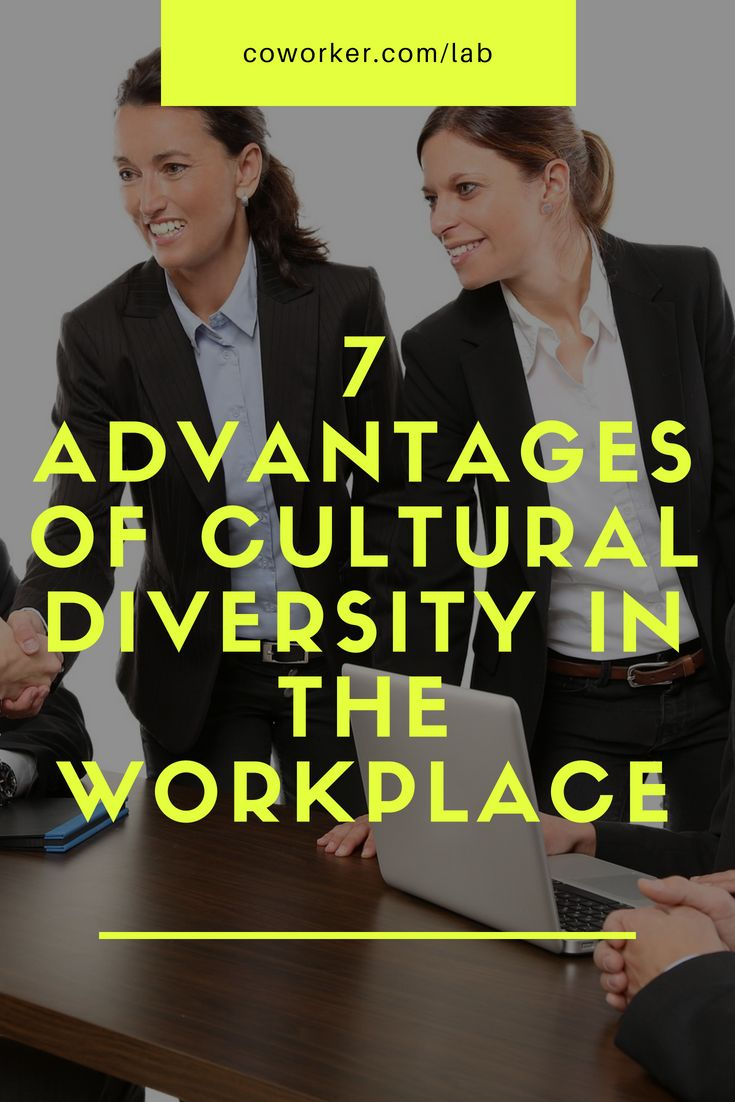 advantages of employee diversity Benefits of cultural diversity april 10, 2010, c kapoor, 4 comments benefits of cultural diversity the concept of cultural diversity has a very wide scope and is being practiced by people and organizations all over the world.