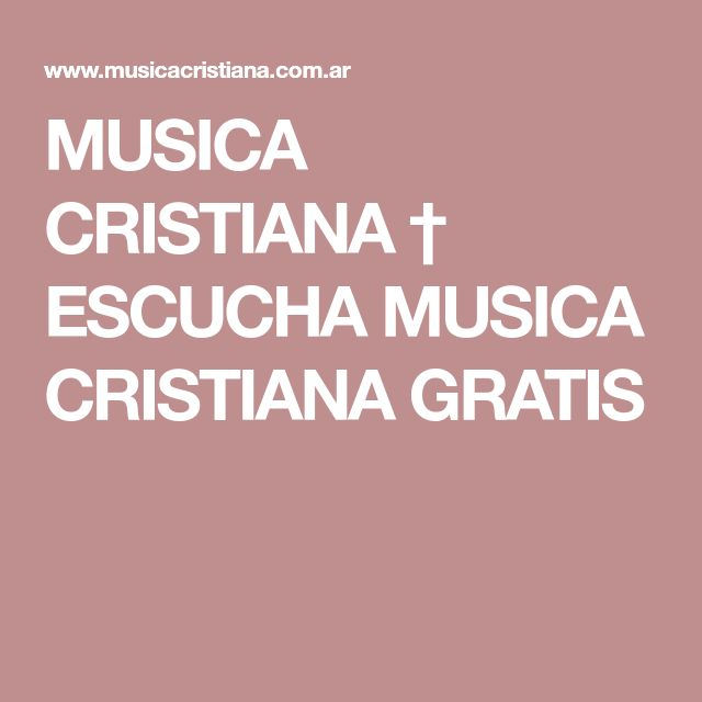 MUSICA CRISTIANA † ESCUCHA MUSICA CRISTIANA GRATIS