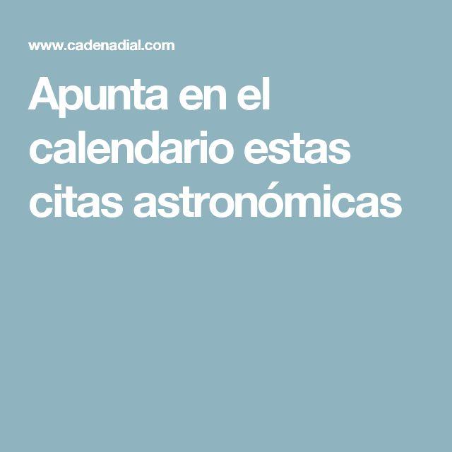 Apunta en el calendario estas citas astronómicas