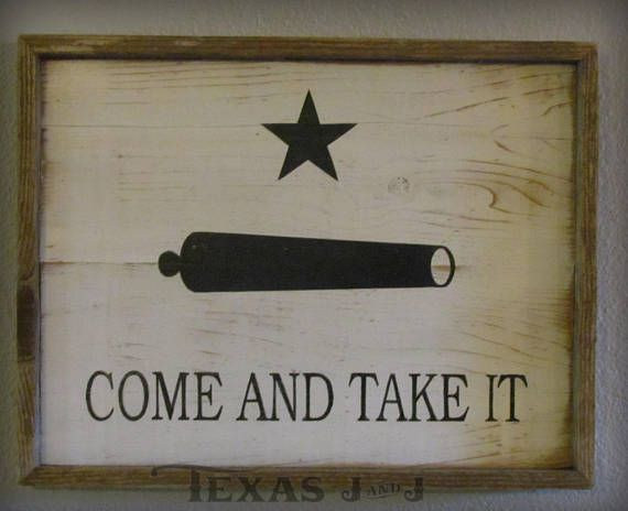 Come And Take It Battle of Gonzales Texas Revolutionary