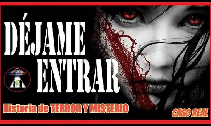 ICYMI: 😈👻▶ HISTORIA DE TERROR Y MISTERIO, Dejame entrar, CUENTO DE SUSPENSO Y TERROR, Creepypastas 2017