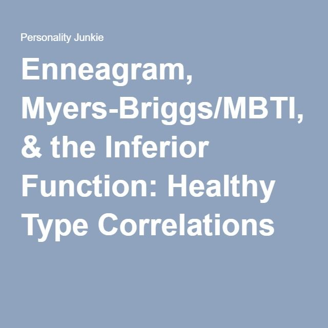 Enneagram, Myers-Briggs/MBTI, & the Inferior Function: Healthy Type Correlations | Dr. A.J. Drenth, Personality Junkie