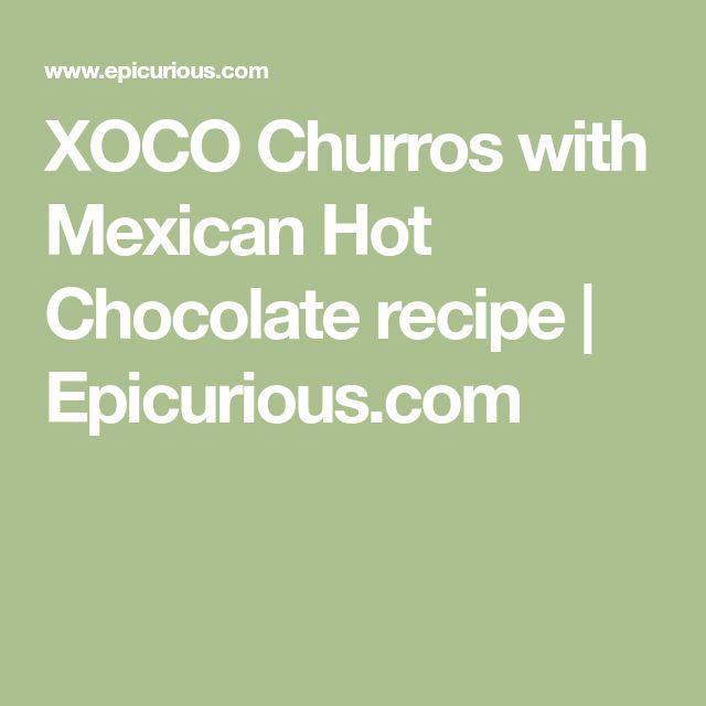 XOCO Churros with Mexican Hot Chocolate recipe | Epicurious.com