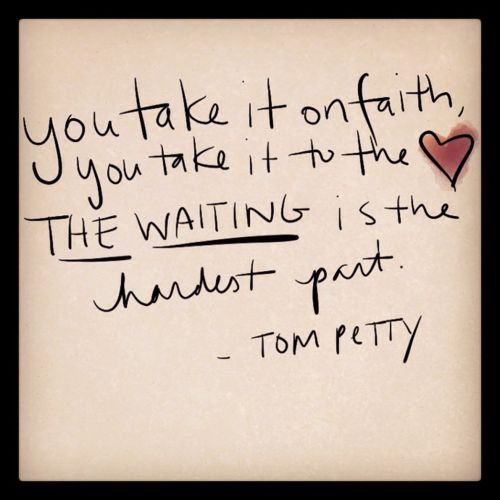 Tom Petty :-)  This is truth in the moment.