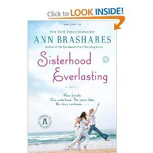 """""""Sisterhood Everlasting"""" by Ann Brashares -- Ever wonder what a Traveling Pants book for adults would be like?  Yeah, it's just as good as you imagine....  Hope there are more to come! READING THIS!!"""