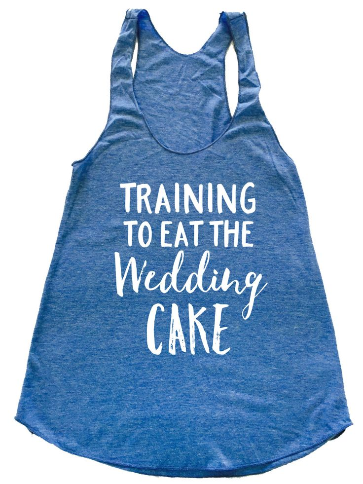 training to eat the wedding cake tank sweating for the wedding shirt bridal party bachelorette wedding gift bride to be gift