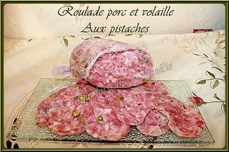 LA TABLE LORRAINE D'AMELIE: Roulade porc et volaille aux pistaches (sans boyau)