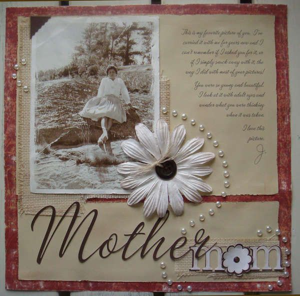 Vintage Mother scrapbook page Do a page for every member of the family. Then group photos.
