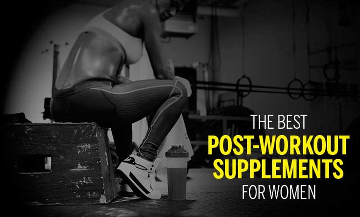 The Six Best Workout Supplements for Women: Post-Workout - STRONG Fitness Magazine
