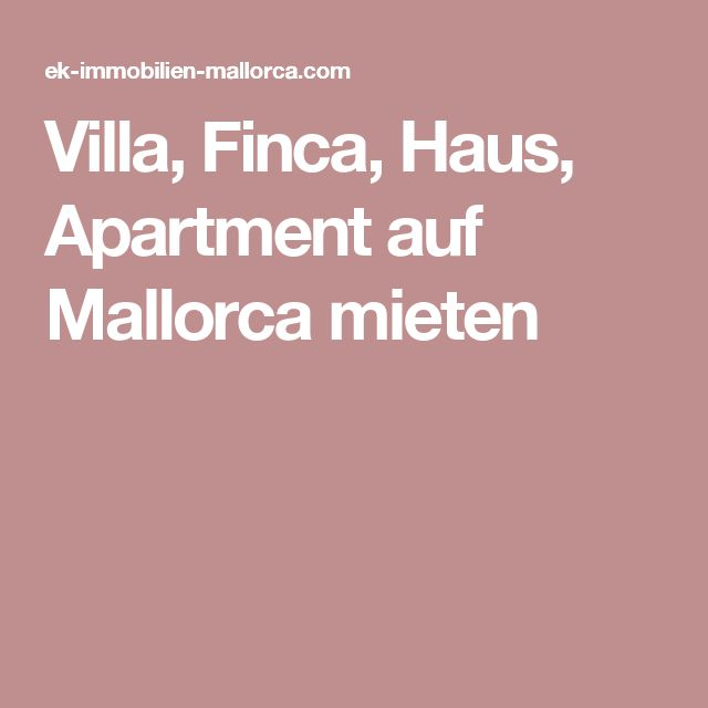 Villa, Finca, Haus, Apartment auf Mallorca mieten