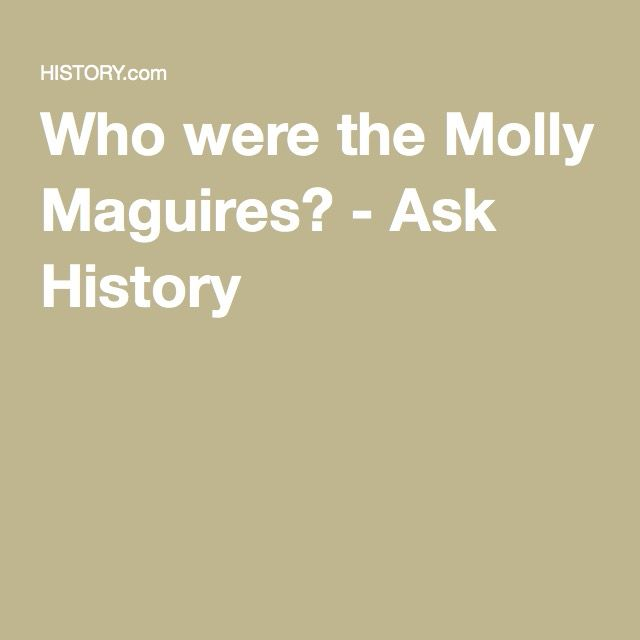 Who were the Molly Maguires? - Ask History