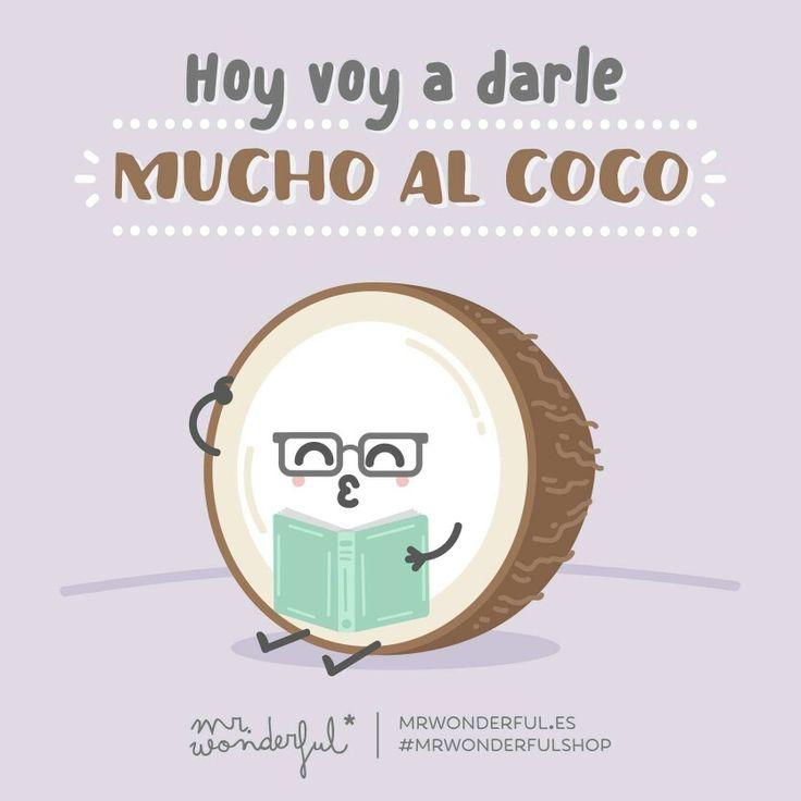 Hoy voy a darle mucho al coco