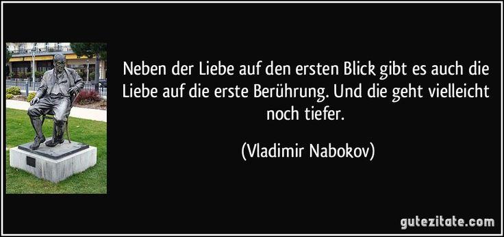 zitat-neben-der-liebe-auf-den-ersten-blick-gibt-es-auch-die-liebe-auf-die-erste-beruhrung-und-die-geht-vladimir-nabokov-132149.jpg (850×400)
