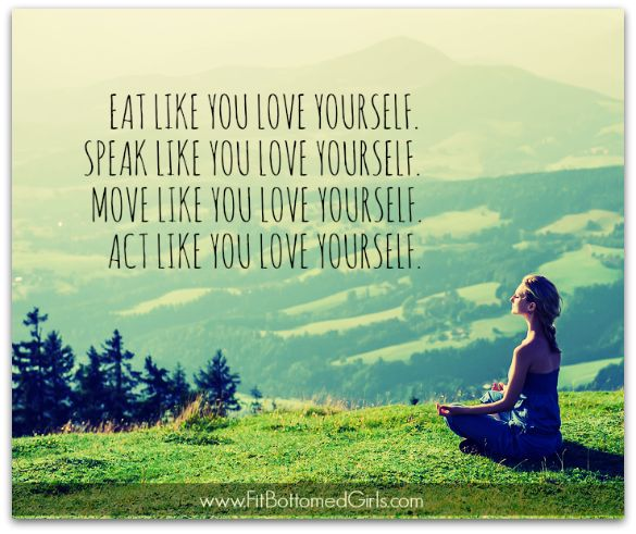 Love yourself. You can do it. And you deserve it!