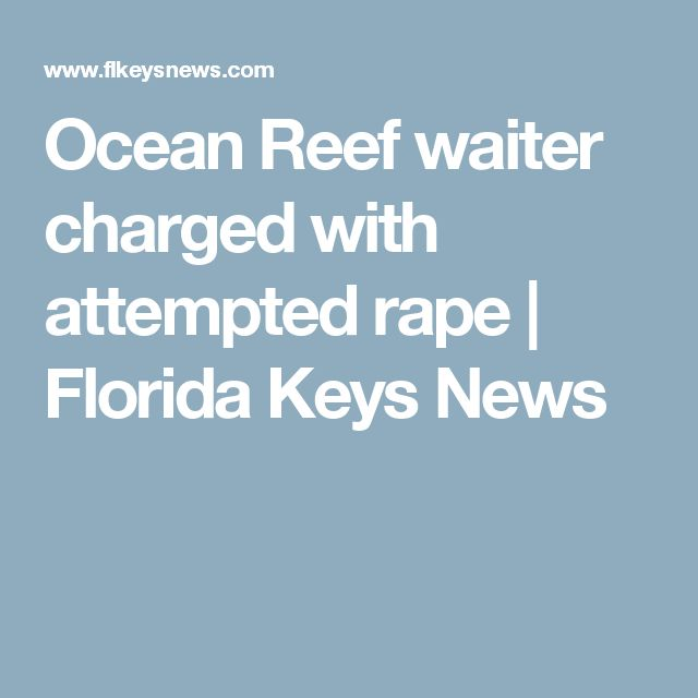 Ocean Reef waiter charged with attempted rape | Florida Keys News