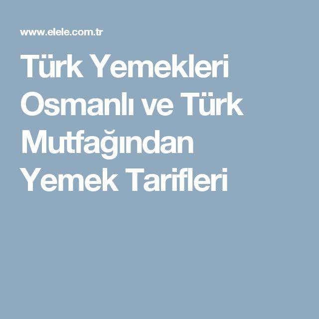 Türk Yemekleri Osmanlı ve Türk Mutfağından Yemek Tarifleri