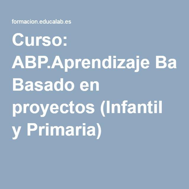 Curso: ABP.Aprendizaje Basado en proyectos (Infantil y Primaria)