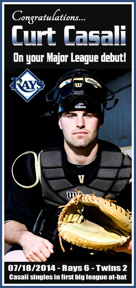 Tampa Bay Rays - Curt Casali arrived in Minneapolis on Friday and made his Major League debut as the Rays' starting catcher in Friday night's 6-2 win over the Twins. Casali wasted no time contributing as he singled in his first at-bat in the third inning and came around to score on Evan Longoria's three-run double. Another blue-eyed cutie!!! GO RAYS!