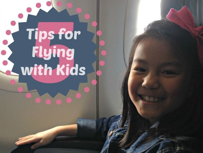 5 Tips for Flying with Young Kids. Get your vacation off to a great start with these easy ideas to help kids get ready.