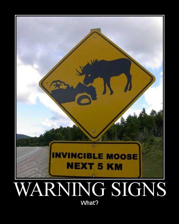 Funny Signs | Warning Signs car-joke-funny-humor-sign-invincible-moose – Car Humor