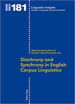 Diachrony And Synchrony In English Corpus Linguistics PDF
