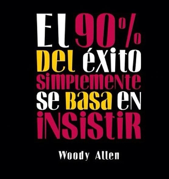 El 90% del éxito....