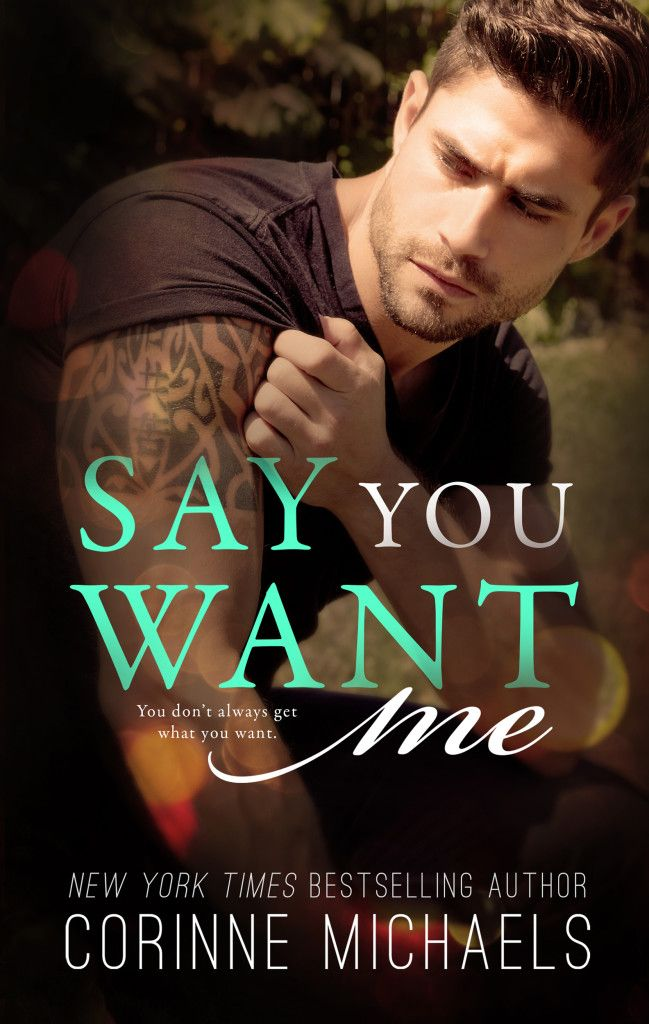 This gorgeous cover is going directly on my TBR list - Say You Want Me by Corinne Michaels is coming Oct. 31