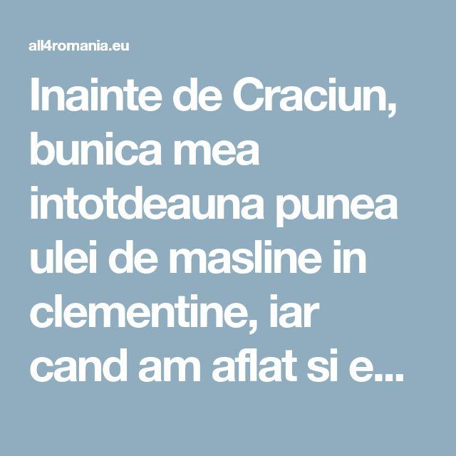 Inainte de Craciun, bunica mea intotdeauna punea ulei de masline in clementine, iar cand am aflat si eu secretul, am incercat imediat • All for Romania