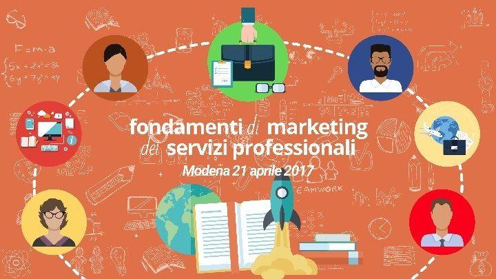 Fondamenti di Marketing dei Servizi Professionali - Edizione di Modena @ Modena - 21-Aprile https://www.evensi.it/fondamenti-di-marketing-dei-servizi-professionali-edizione/195611284