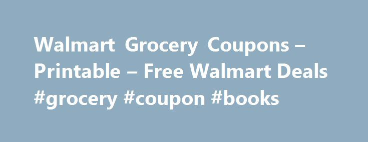 Walmart Grocery Coupons – Printable – Free Walmart Deals #grocery #coupon #books http://coupons.remmont.com/walmart-grocery-coupons-printable-free-walmart-deals-grocery-coupon-books/  #printable grocery coupons # Walmart Grocery Coupons Printable Free Looking for printable grocery coupons you can use at your local Walmart? You ve come to the right place. Just select your coupons to print, click the Print Coupons button, then redeem in store at your local Walmart to save $$$! It s fast, easy…