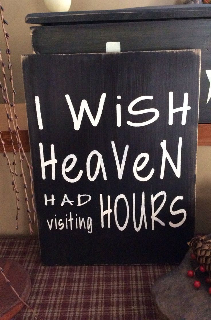 I Wish Heaven Had Visiting Hours Wooden by StoneValleySigns, $21.99