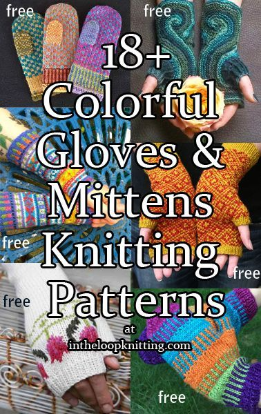 Knitting Patterns for Colorful Gloves, Mittens and Fingerless Mitts. Most patterns are free - Brighten up those gray winter days with colorful mittens, gloves, and mitts. From easy colorwork with multi-colored yarn or slip stitches to more detailed work with fair isle and intarsia, these patterns will warm your heart as well as your hands!
