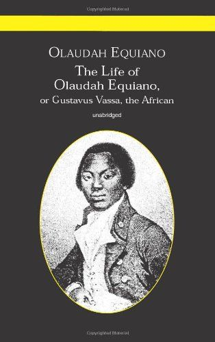 a history of olaudah equiano his writings and descriptions of slavery Titled: the interesting narrative of the life of olaudah equiano or gustavus vassa, the african, equiano's autobiography, published in 1789, marked a significant turning point in the fight to abolish slavery describing his capture in africa and subsequent life as a slave, the autobiography shone a light on the horrors of the slave experience .