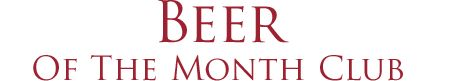 Beer of the Month Club | Monthly Beer Clubs | Microbrewed Beers Delivered Every Month