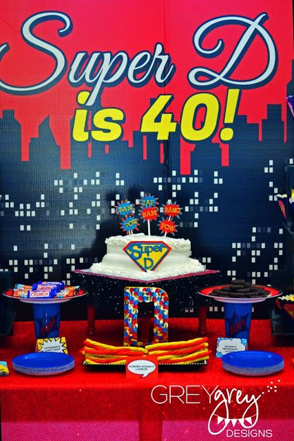 GreyGrey Designs: {My Parties} Super D's Super Fabulous Superhero 40th Birthday Party
