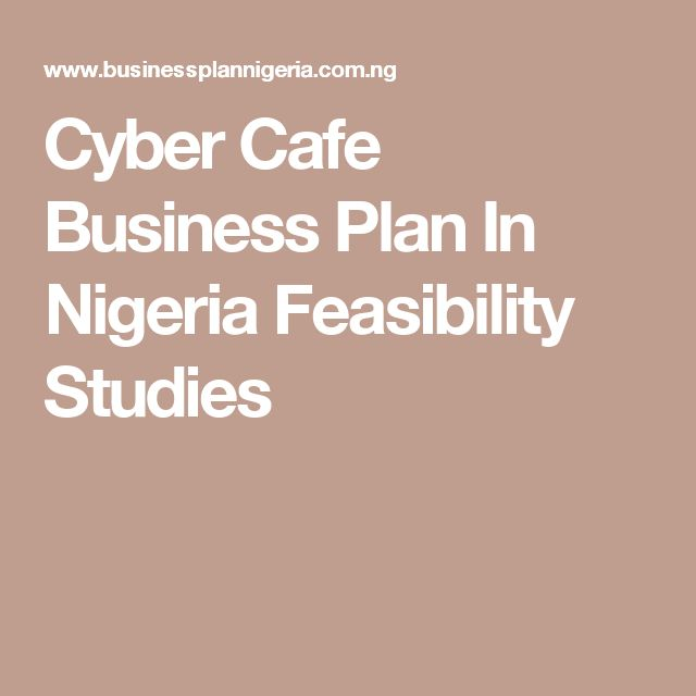 Cyber Cafe Business Plan In Nigeria Feasibility Studies