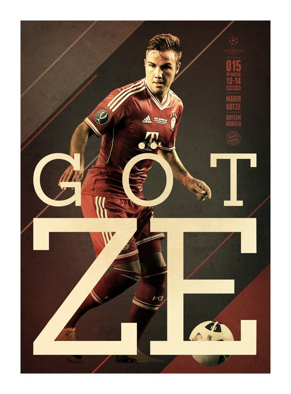 #GOTZE @UEFAcom @Get Real Premier UEFA CHAMPIONS LEAGUE: 15 TO WATCH by Andy Greaves, via Behance