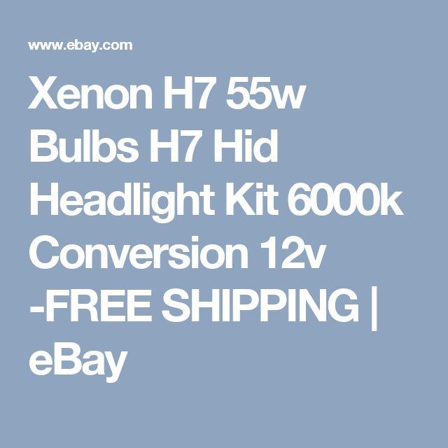 Xenon H7 55w Bulbs H7 Hid Headlight Kit 6000k Conversion 12v -FREE SHIPPING | eBay