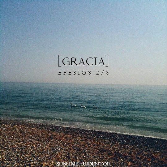 Porque por gracia sois salvos por medio de la fe; y esto no de vosotros, pues es don de Dios; Efesios 2:8