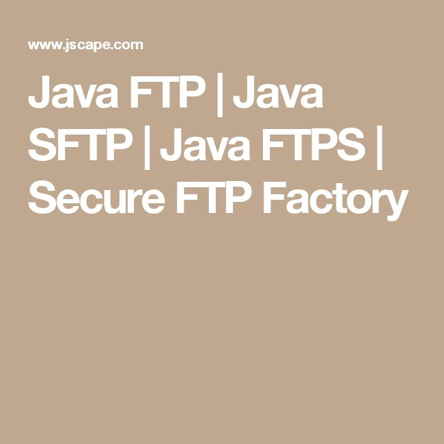 Java FTP | Java SFTP | Java FTPS | Secure FTP Factory