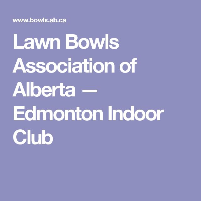 Lawn Bowls Association of Alberta — Edmonton Indoor Club