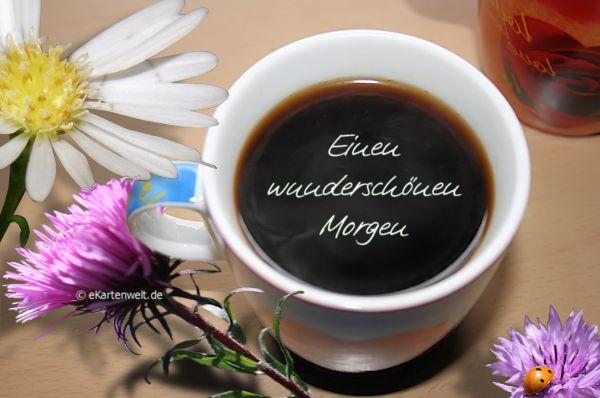 Einen wunderschönen Morgen. Neutrale Grußkarte guten Morgen mit Kaffee