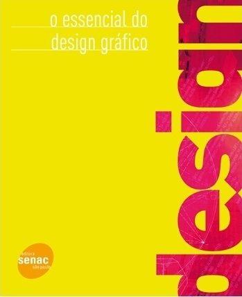 GORDON Bob; GORDON, Maggie. O essencial do design gráfico. 1ª edição. Rio de Janeiro: Editora Senac RJ, 2012. 256 páginas.