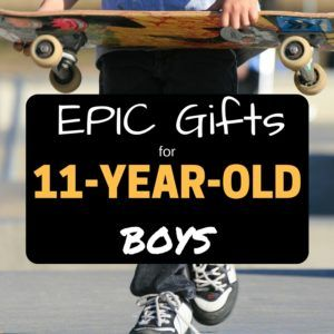 Epic Presents for 11-Year-old Boys
