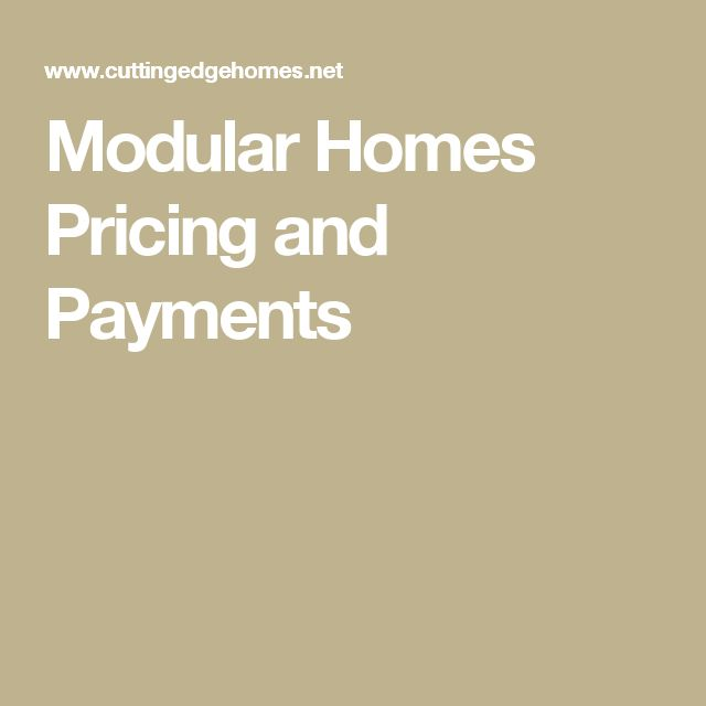 Modular Homes Pricing and Payments