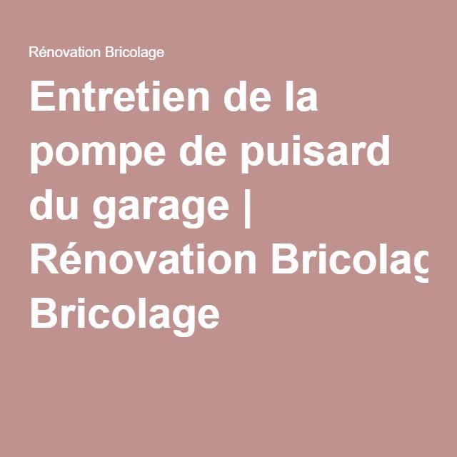 Entretien de la pompe de puisard du garage | Rénovation Bricolage