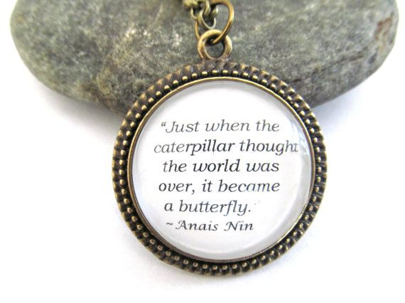 """Anais Nin Quote Necklace, """"Just when the caterpillar thought the world was over, it became a butterfly."""" on Etsy, $12.00"""
