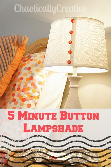 5 Minute Button Lampshade.. so quick, but really makes an impact!   www.chaoticallycreative.com